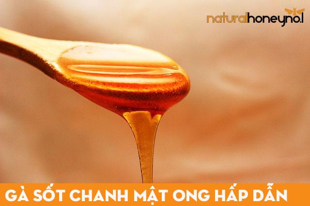 Gà sốt mật ong có vị ngọt tự nhiên của mật ong nên rất dễ ăn